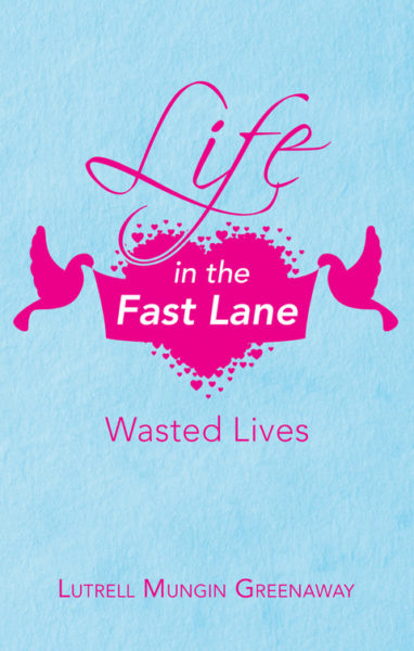 Life in the Fast Lane by Lutrell Mungin Greenaway